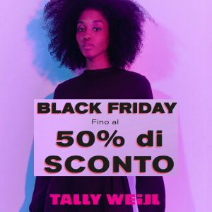 TALLY WEIJL BLACK FRIDAY NOW!